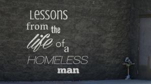 SermonSeries_LessonsFromTheLifeOfAHomelessMan_TITLE